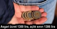 Asgari ücret 1300 lira, açlık sınırı 1386 lira
