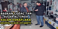 Başkan Çoğaç'tan Sular Altında Kalan Esnafa Ziyaret