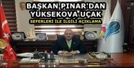 Başkan Pınar'dan Yüksekova Uçak Seferleri İle İlgili Açıklama