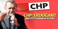 CHP: Erdoğan'ı Meclis'te...