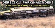 Derecik..! Park halindeki kamyon şarampole yuvarlandı