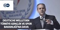 Deutsche Welle'den Türkiye Gençlik ve Spor Bakanlığı'na dava