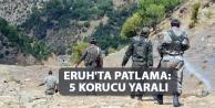 Eruh'ta patlama: 5 korucu yaralı