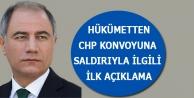 Hükümetten CHP konvoyuna saldırıyla ilgili ilk açıklama