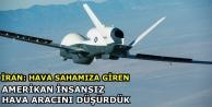İran: Hava sahamıza giren Amerikan insansız hava aracını düşürdük