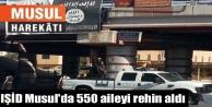 IŞİD Musul'da 550...