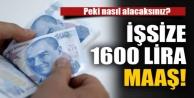 İşsize 1600 lira maaş!...