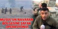 Musul'un Navaran bölgesine şafak operasyonu!