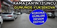 Ramazan'ın 13'üncü Gününde Yüksekova: Korona Günleri Devam Ediyor