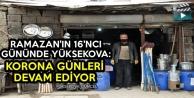Ramazan'ın 16'ncı Gününde Yüksekova: Korona Günleri Devam Ediyor