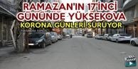 Ramazan'ın 17'inci Gününde Yüksekova: Korona Günleri Devam Sürüyor