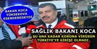 """Sağlık Bakanı Koca: """"Şu ana kadar korona virüsün Türkiye'ye girişi olmadı"""""""
