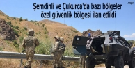 Şemdinli ve Çukurca'da bazı bölgeler özel güvenlik bölgesi ilan edildi