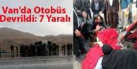 Van'da Otobüs Devrildi: 7 Yaralı