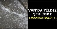 Van'da Yıldız Şeklinde Yağan Kar Şaşırttı
