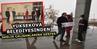 Yüksekova Belediyesinden Sağlık Çalışanlarına Destek