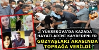 Yüksekova: Gözyaşları Arasında Toprağa Verildi