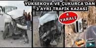 Yüksekova ve Çukurca'da 3 Ayrı Trafik Kazası; 4 yaralı