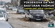 Yüksekova'da Aniden Bastıran Yağmur Caddeleri Gölete Çevirdi