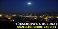 Yüksekova'da Dolunay...