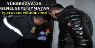 Yüksekova'da Genelgeye Uymayan İş Yerleri Mühürlendi