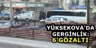 Yüksekova'da gerginlik:...
