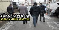 Yüksekova'da Korona Virüs Denetimi
