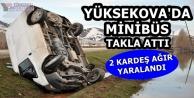 Yüksekova'da Minibüs Takla Attı: 2 Kardeş Ağır Yaralandı