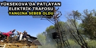 Yüksekova'da Patlayan Elektrik Trafosu Korkuya Neden Oldu