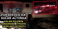 Yüksekova'da Sular Altında Kalan Evlerin Yardımına İtfaiye Ekipleri Yetişti