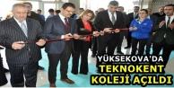 Yüksekova'da Teknokent Koleji Açılışı Yapıldı