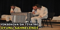 Yüksekova'da Tiyatro...
