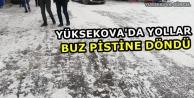 Yüksekova'da Yollar Buz Pistine Döndü