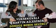 Yüksekova..! Dördüz Bebek Sevinci