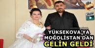 Yüksekova'ya Moğolistan'dan...