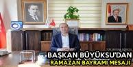 Başkan Büyüksu'dan Ramazan Bayramı Mesajı