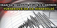 İran'da meydana gelen 5.9 Deprem: Yüksekova'da da Hissedildi