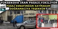 Yüksekova İran Pasajı Yıkılıyor: Esnaflar Kaymakam Doğramacı'ya Teşekkür Etti