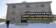 Yüksekova'da Köy Camii Hayırseverlerin Halı Yardımını Bekliyor