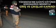 Yüksekova'nın Suüstü Köyünde Koronavirüs Nedeniyle Giriş Ve Çıkışlara Kapatıldı