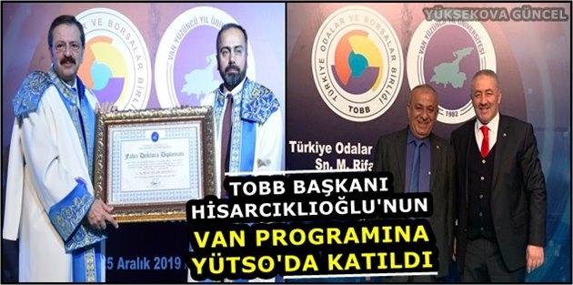 TOBB Başkanı Hisarcıklıoğlu'nun Van Programına YÜTSO'da Katıldı