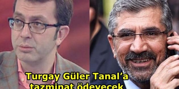 Turgay Güler Tanal'a tazminat ödeyecek