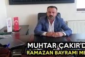 Muhtar Çakır'dan Ramazan Bayramı Mesajı