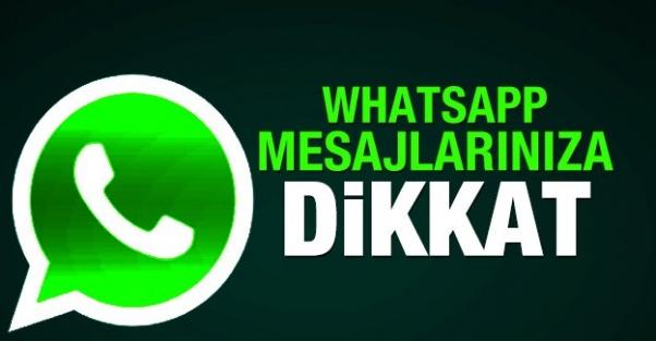 WhatsApp mesajlarınıza dikkat!