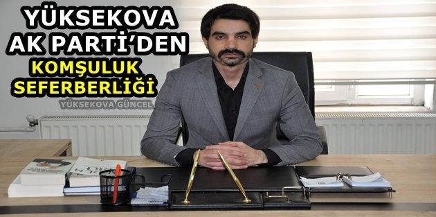 Yüksekova Ak Parti'den Komşuluk Seferberliği