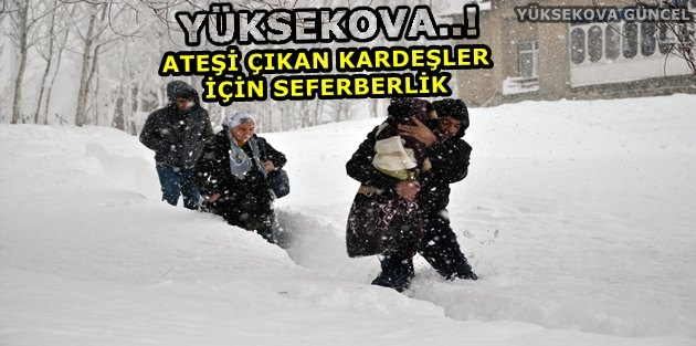 Yüksekova..! Ateşi Çıkan Kardeşler İçin Seferberlik