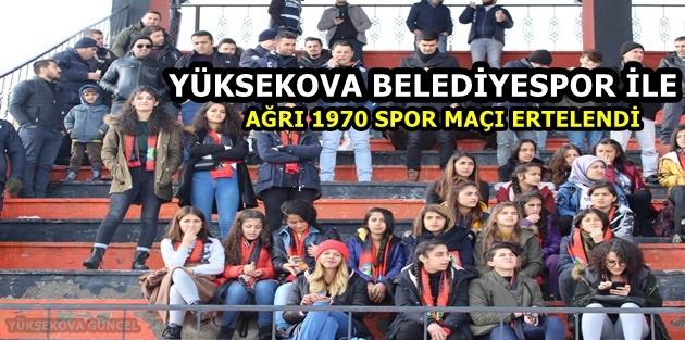 Yüksekova Belediyespor ile Ağrı 1970 Spor Maçı Ertelendi