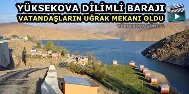Yüksekova Dilimli Barajı vatandaşların uğrak mekanı oldu