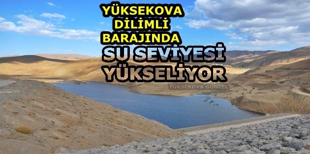 Yüksekova Dilimli Barajında Su Seviyesi Yükseliyor