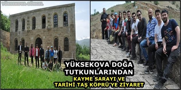 Yüksekova Doğa tutkunlarından Kayme Sarayı Ve Tarihi Taş Köprüye Ziyaret